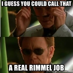 Csi - I guess you could call that A real Rimmel job
