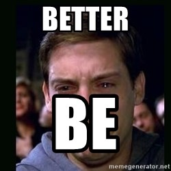 crying peter parker - Better BE