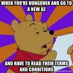 Skeptical Pooh - when you're hungover and go to a new dz and have to read their terms and conditions