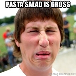 Disgusted Nigel - Pasta Salad is Gross