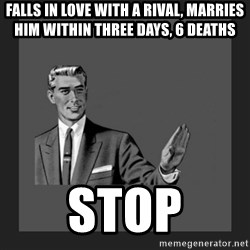 kill yourself guy blank - Falls in love with a rival, marries hiM within three days, 6 deaths Stop