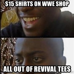 disappointed black guy - $15 shirts on WWE SHOP All out of revival tees