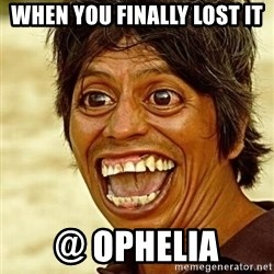 Crazy funny - When you finally lost it @ Ophelia