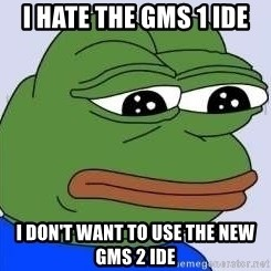Sad Frog Color - I hate the GMS 1 IDE I don't want to use the new GMS 2 IDE