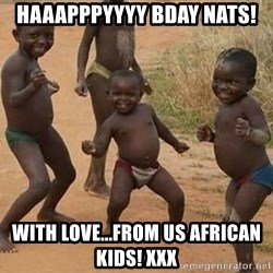 Dancing African Kid - Haaapppyyyy Bday Nats! With love...from us African kids! xxx