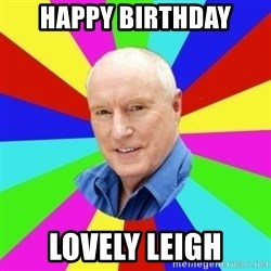Alf Stewart - Happy birthday lovely leigh