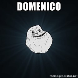 Forever Alone Date Myself Fail Life - domenico
