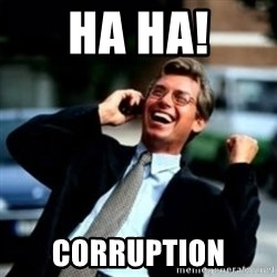 HaHa! Business! Guy! - HA HA! Corruption