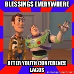 Everywhere - blessings everywhere  after youth conference lagos