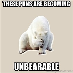 Bad RPer Polar Bear - These puns are becoming Unbearable