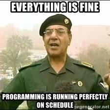 Baghdad Bob - EVERYTHING IS FINE PROGRAMMING IS RUNNING PERFECTLY ON SCHEDULE