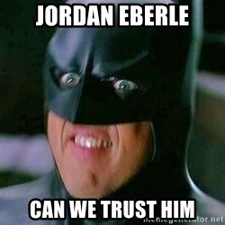 Goddamn Batman - Jordan eberle Can we trust him