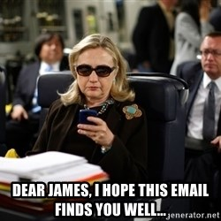 Texts from Hillary -  Dear James, I hope this email finds you well...