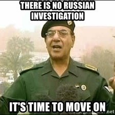 Baghdad Bob - There is no Russian investigation It's time to move on