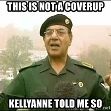 Baghdad Bob - This is not a coverup Kellyanne told me so