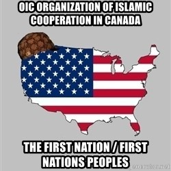 Scumbag America2 - OIC Organization of Islamic Cooperation in Canada The First Nation / First Nations Peoples