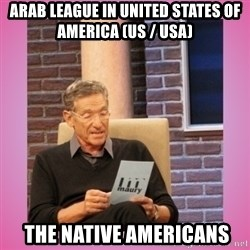 MAURY PV - Arab League in United States of America (US / USA)  The Native Americans