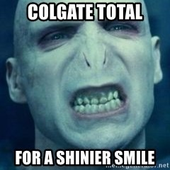 Angry Voldemort - ColgatE total For a shinier smile