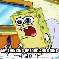 Spongebob What I Learned In Boating School Is -  Me, thinking of food and doing my exam