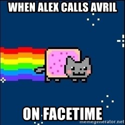 Irresponsible Nyan Cat - When Alex Calls Avril on Facetime