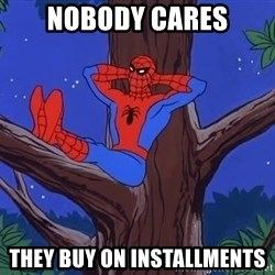 Spiderman Tree - Nobody cares They buy on installments