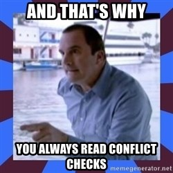 J walter weatherman - And that's why you always read conflict checks