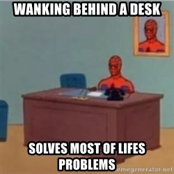 60s spiderman behind desk - wanking behind a desk solves most of lifes problems