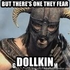 Skyrim Meme Generator - but there's one they fear dollkin