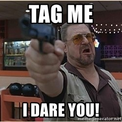 WalterGun - Tag me  I dare you!