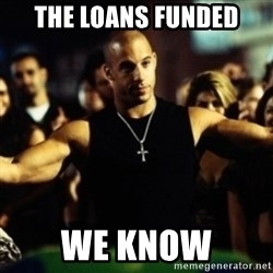 Dom Fast and Furious - THe Loans Funded We Know
