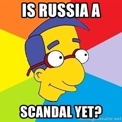 Milhouse - Is russia a scandal yet?