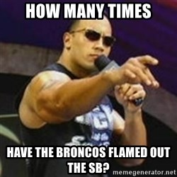 Dwayne 'The Rock' Johnson - How many times Have the broncos flamed out the sb?