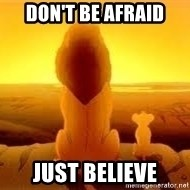 The Lion King - Don't be afraid Just believe