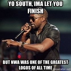 Kanye - Yo South, ima let you finish But NWA was one of the greatest logos of all time