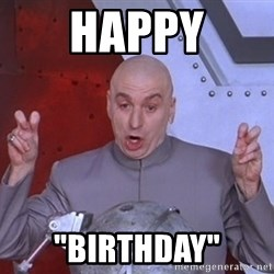 """Dr. Evil Air Quotes - happy """"birthday"""""""