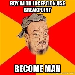 Wise Confucius - Boy with exception use breakpoint Become Man