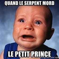 Crying Baby - Quand le serpent mord le petit prince