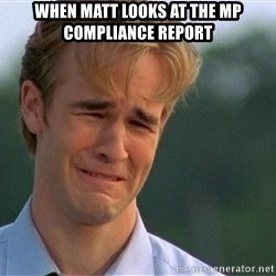 Crying Man - When Matt Looks at the mP compliance report