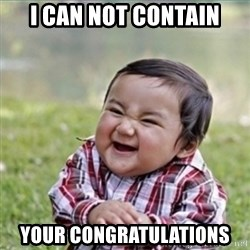 evil plan kid - I can not contain Your congratulations