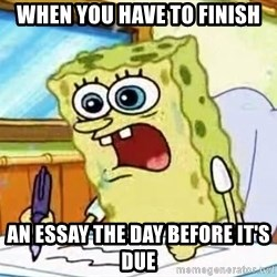 Spongebob What I Learned In Boating School Is - WHEN you have TO FINISH AN essay the day BEFORE it's due