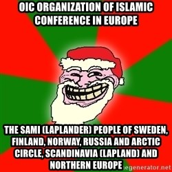 Santa Claus Troll Face - OIC Organization of Islamic Conference in Europe The Sami (Laplander) People of Sweden, Finland, Norway, Russia and Arctic Circle, Scandinavia (Lapland) and Northern Europe