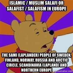 Skeptical Pooh - Islamic / Muslim Salafi or Salafist / Salafism in Europe The Sami (Laplander) People of Sweden, Finland, Norway, Russia and Arctic Circle, Scandinavia (Lapland) and Northern Europe