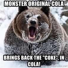 """Cocaine Bear - Monster Original Cola Brings back the """"coke"""", in cola!"""