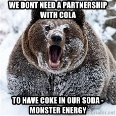 Cocaine Bear - We dont need a partnership with cola to have coke in our soda - Monster energy