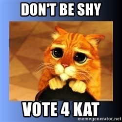 puss in boots eyes 2 - DOn't be shy Vote 4 kat