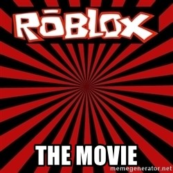 Roblox -  THE MOVIE