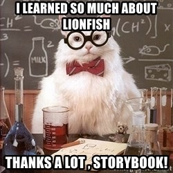 Science Cat - I learned so much about Lionfish Thanks a lot , storybook!