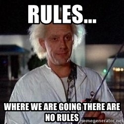 Doc Back to the future - Rules... where we are going there are no rules