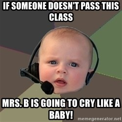 FPS N00b - If someone doesn't pass this class Mrs. B is going to cry like a baby!