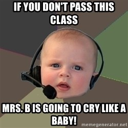 FPS N00b - If you don't pass this class Mrs. B is going to cry like a baby!